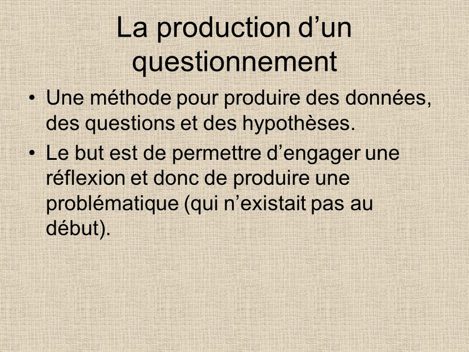 La production d'un questionnement