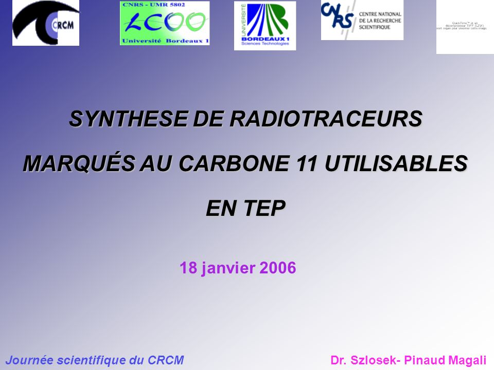 SYNTHESE DE RADIOTRACEURS MARQUÉS AU CARBONE 11 UTILISABLES EN TEP