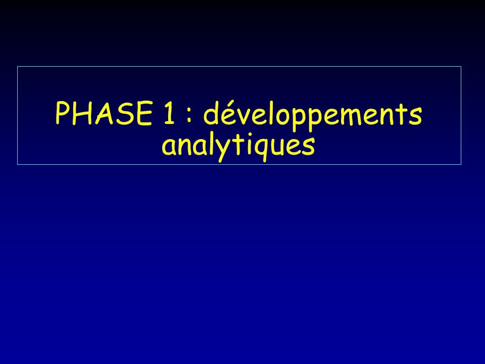 PHASE 1 : développements analytiques