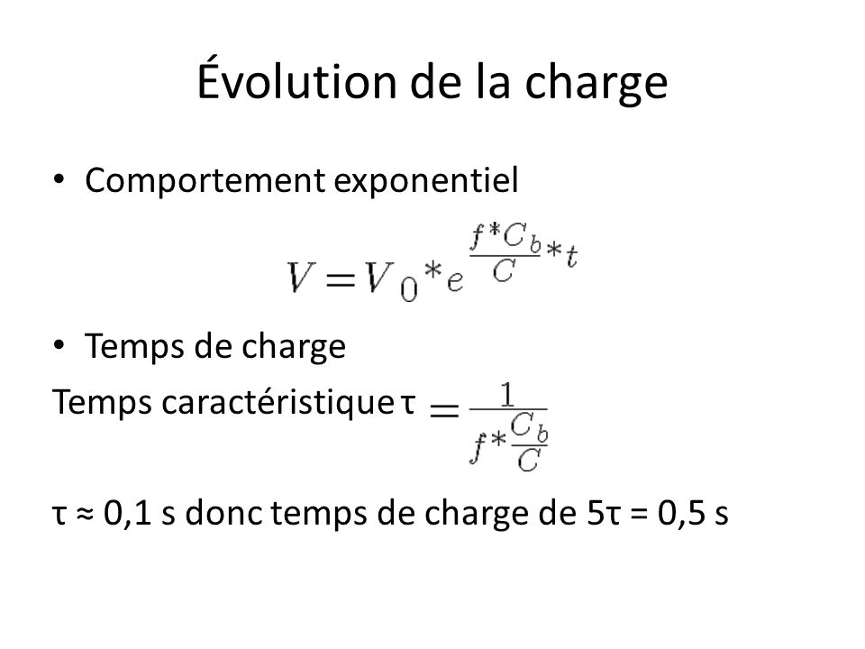 Évolution de la charge Comportement exponentiel Temps de charge