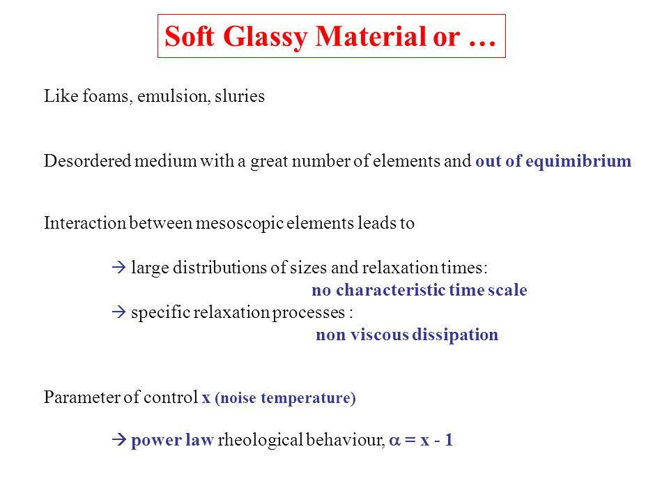 Soft Glassy Material or …