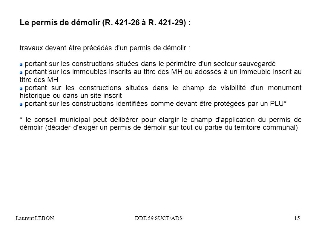 Le permis de démolir (R. 421-26 à R. 421-29) :