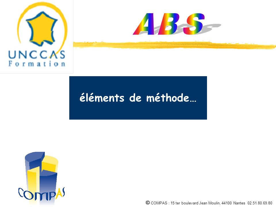 A B S éléments de méthode…