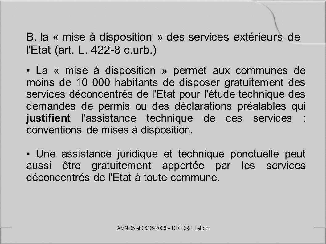B. la « mise à disposition » des services extérieurs de l Etat (art. L