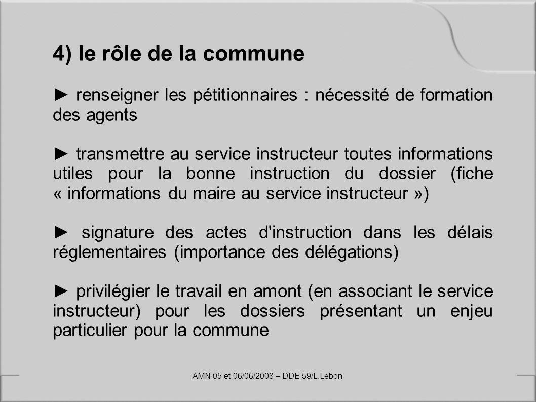 4) le rôle de la commune ► renseigner les pétitionnaires : nécessité de formation des agents.