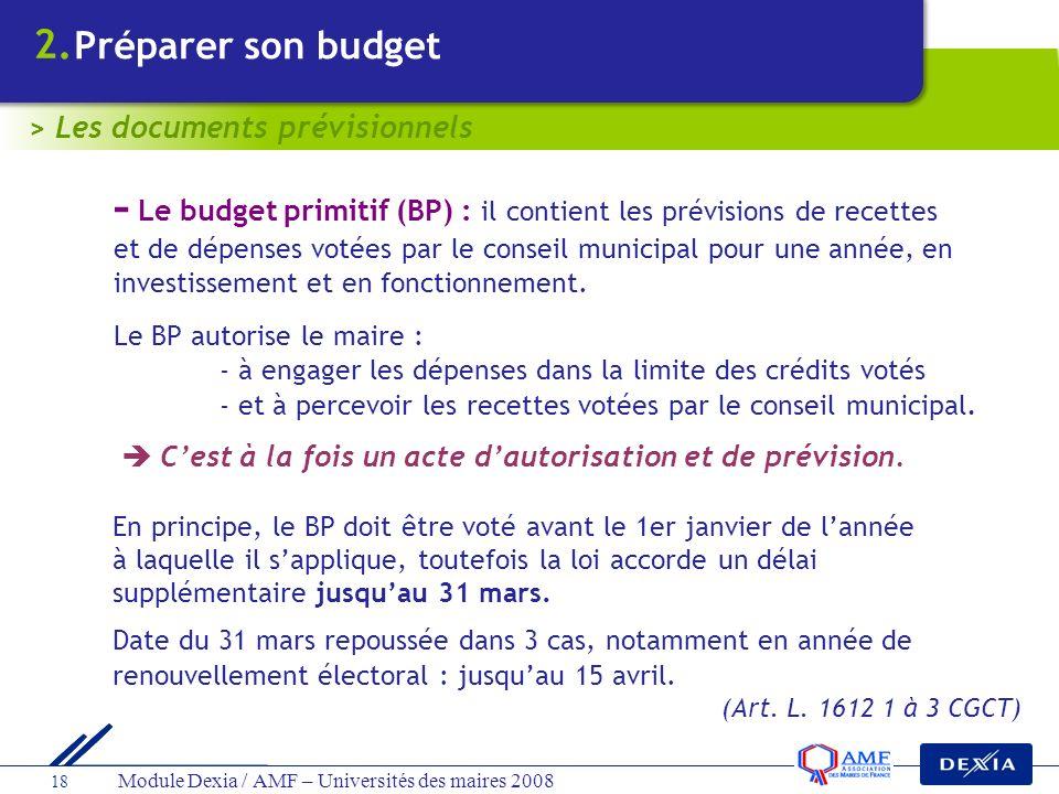 - Le budget primitif (BP) : il contient les prévisions de recettes