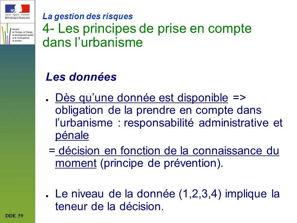 Le niveau de la donnée (1,2,3,4) implique la teneur de la décision.