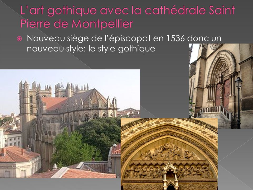 L'art gothique avec la cathédrale Saint Pierre de Montpellier