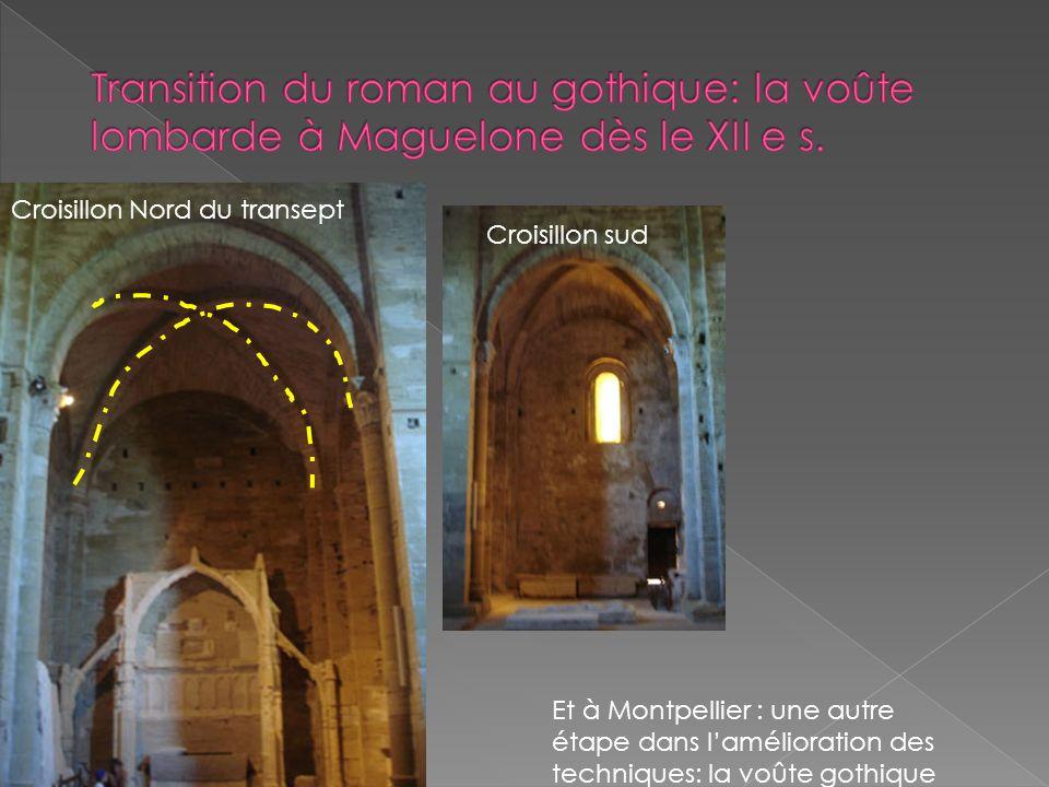 Transition du roman au gothique: la voûte lombarde à Maguelone dès le XII e s.