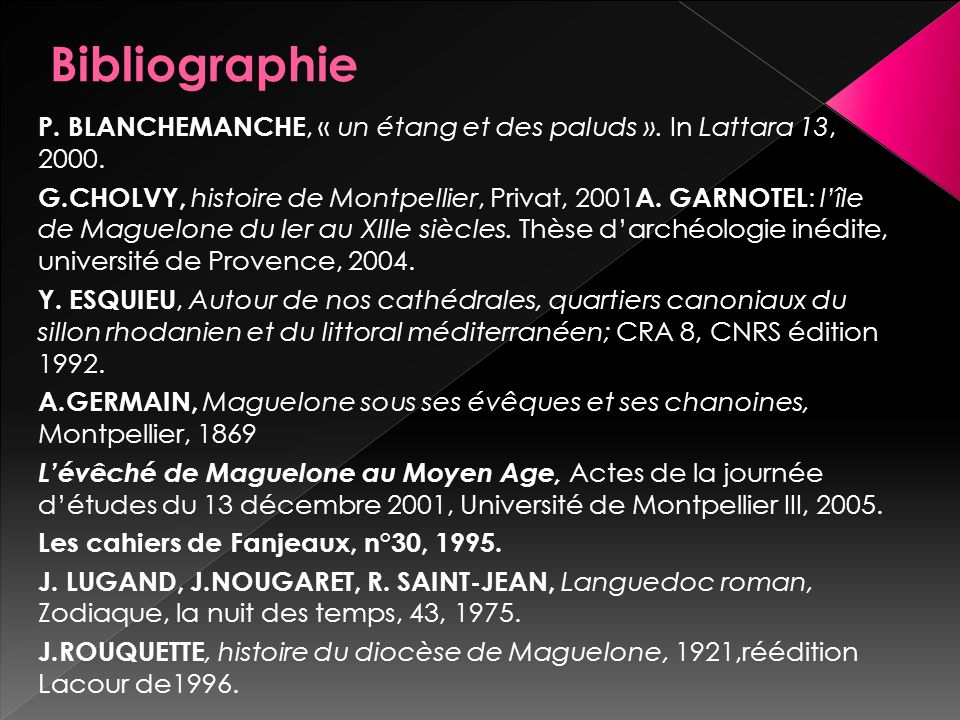 Bibliographie P. BLANCHEMANCHE, « un étang et des paluds ». In Lattara 13, 2000.