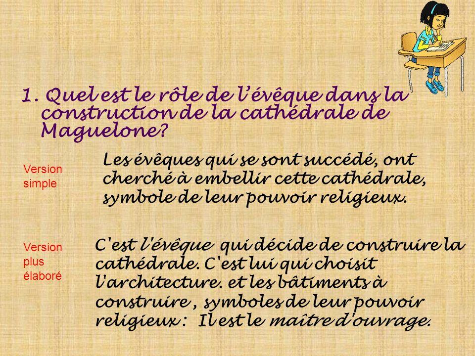 1. Quel est le rôle de l'évêque dans la construction de la cathédrale de Maguelone