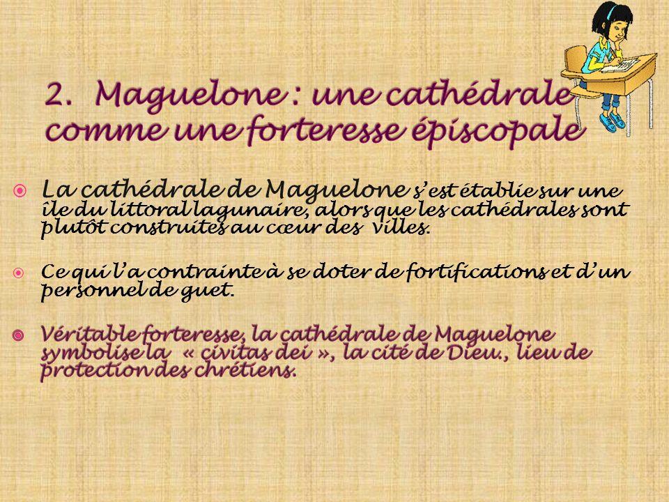 2. Maguelone : une cathédrale comme une forteresse épiscopale