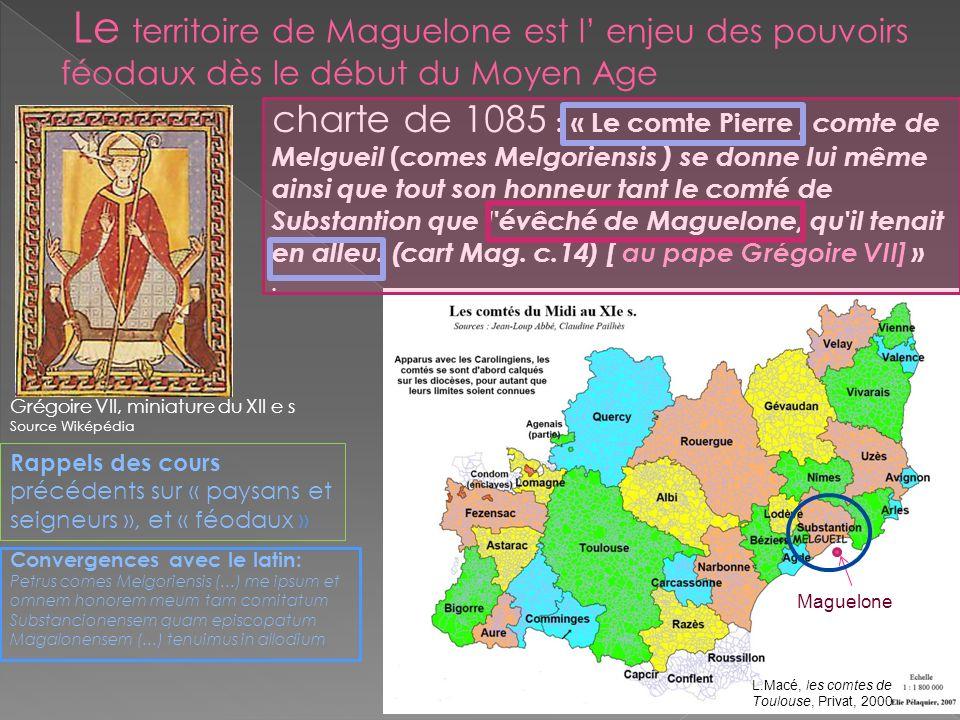 Le territoire de Maguelone est l' enjeu des pouvoirs féodaux dès le début du Moyen Age