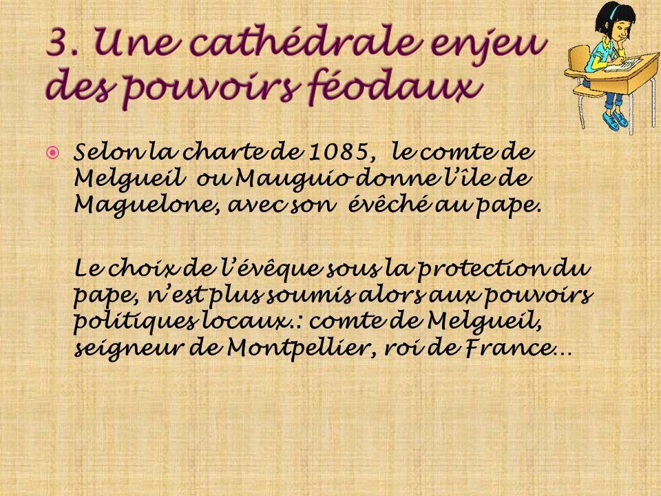 3. Une cathédrale enjeu des pouvoirs féodaux