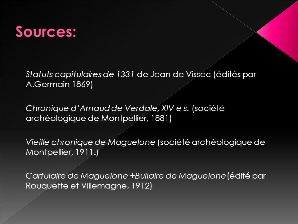 Sources: Statuts capitulaires de 1331 de Jean de Vissec (édités par A.Germain 1869)