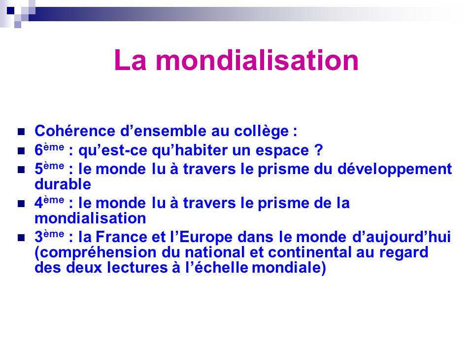 La mondialisation Cohérence d'ensemble au collège :