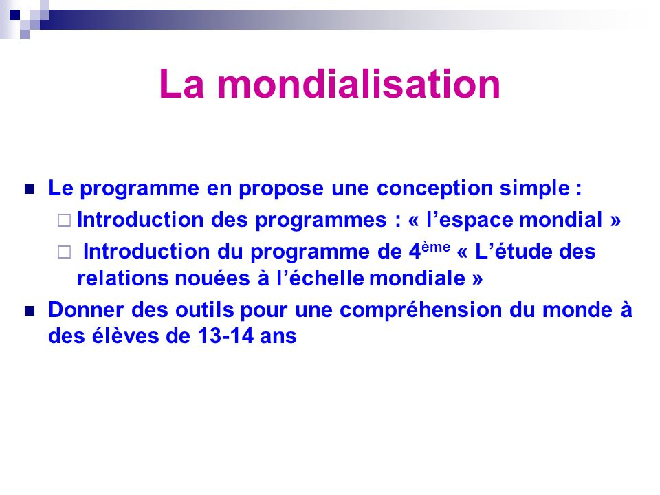 La mondialisation Le programme en propose une conception simple :
