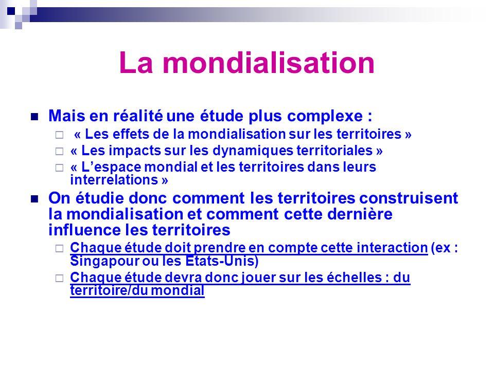La mondialisation Mais en réalité une étude plus complexe :