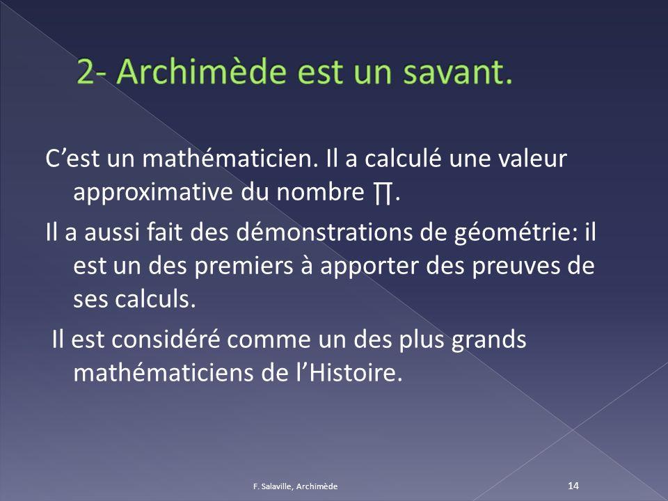 2- Archimède est un savant.