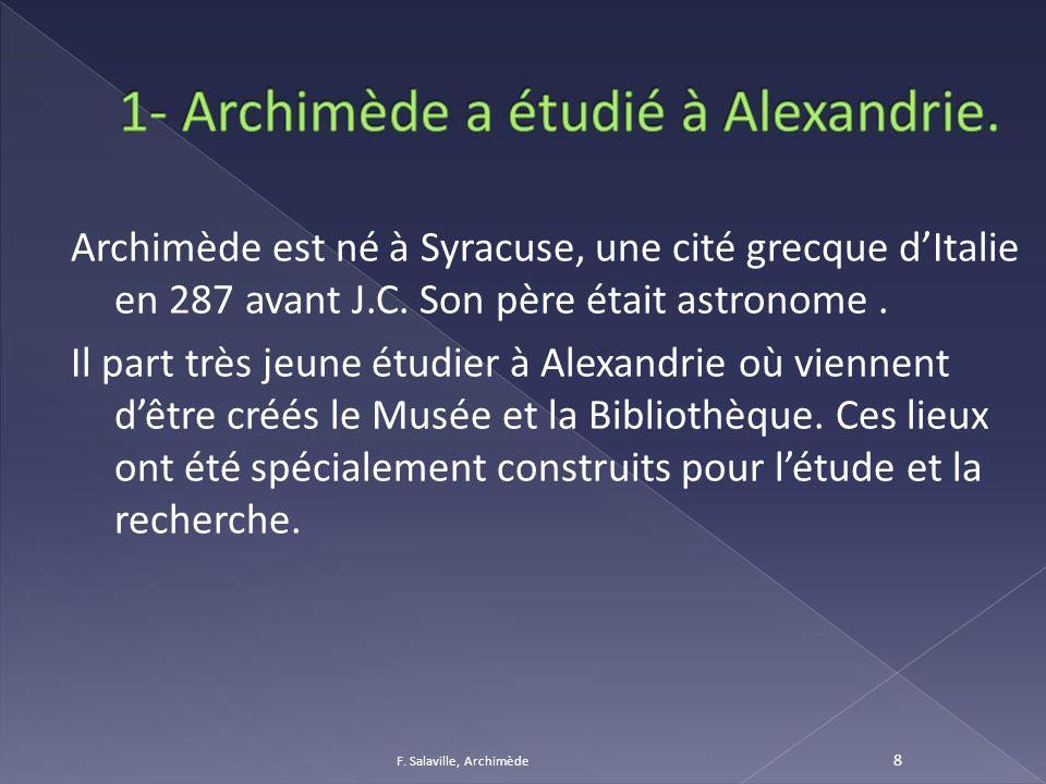 1- Archimède a étudié à Alexandrie.