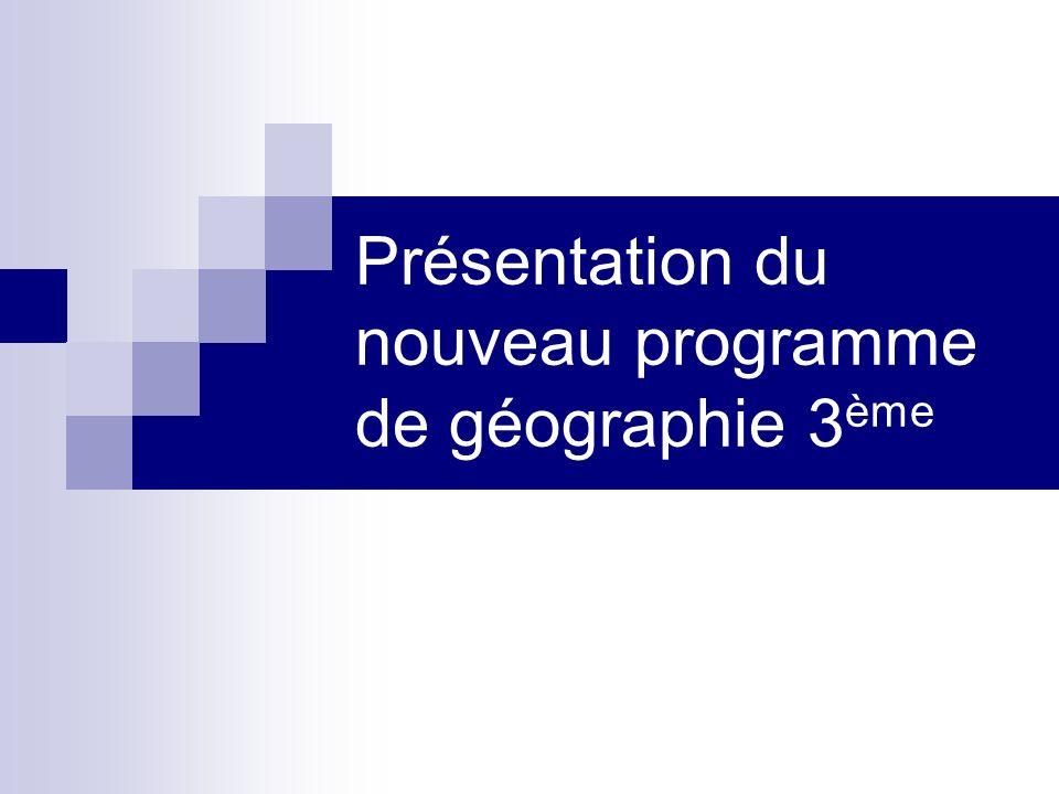 Présentation du nouveau programme de géographie 3ème