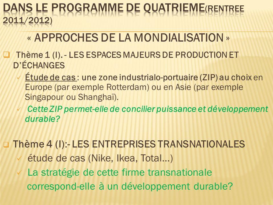 DANS LE PROGRAMME DE QUATRIEME(RENTREE 2011/2012)