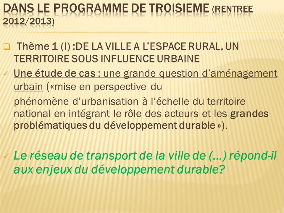 DANS LE PROGRAMME DE TROISIEME (RENTREE 2012/2013)