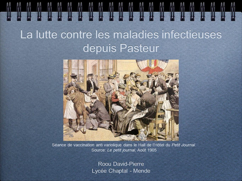 La lutte contre les maladies infectieuses depuis Pasteur