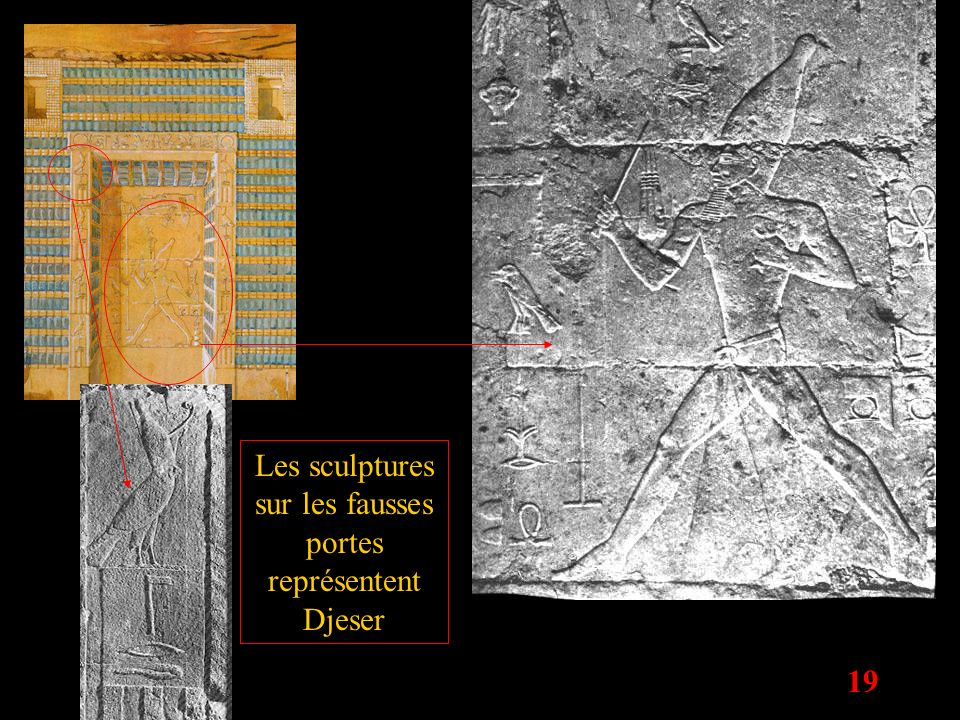Les sculptures sur les fausses portes représentent Djeser
