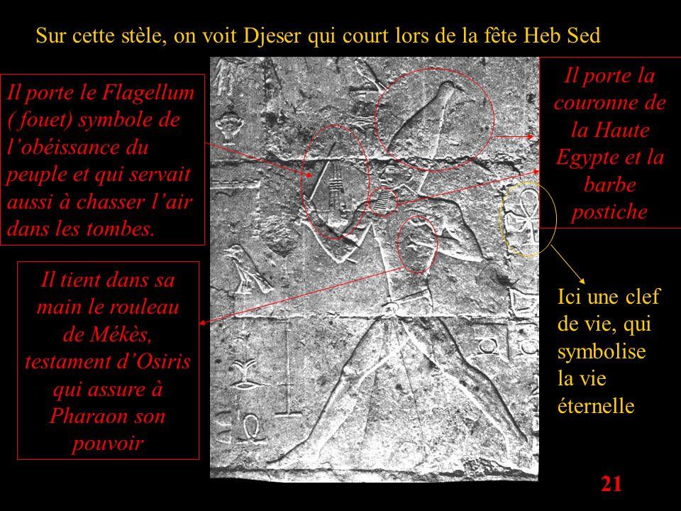 Sur cette stèle, on voit Djeser qui court lors de la fête Heb Sed