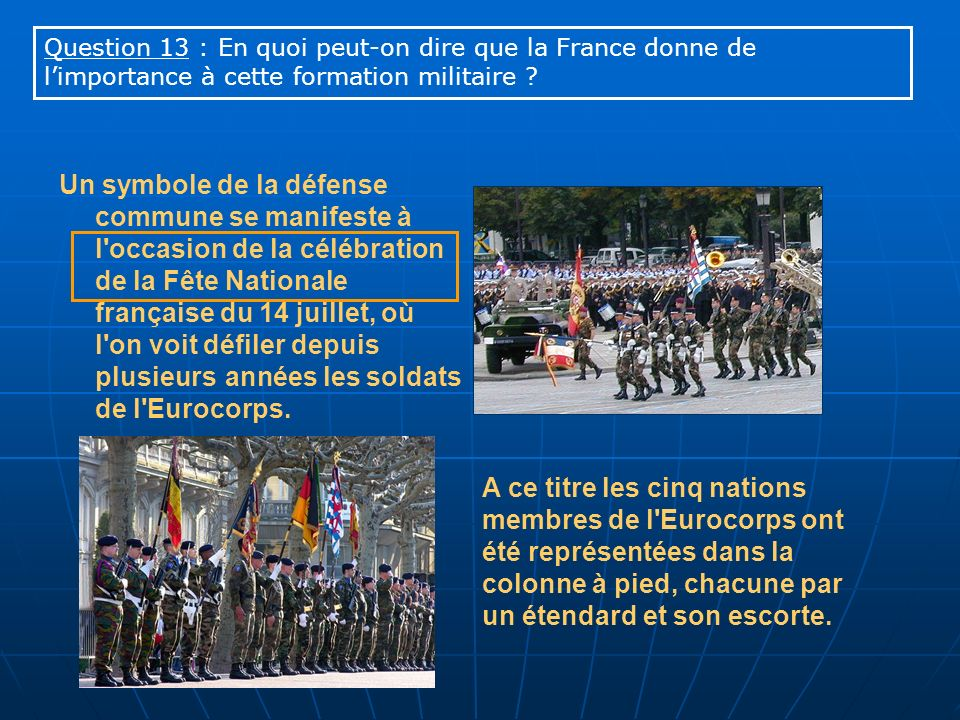 Question 13 : En quoi peut-on dire que la France donne de l'importance à cette formation militaire