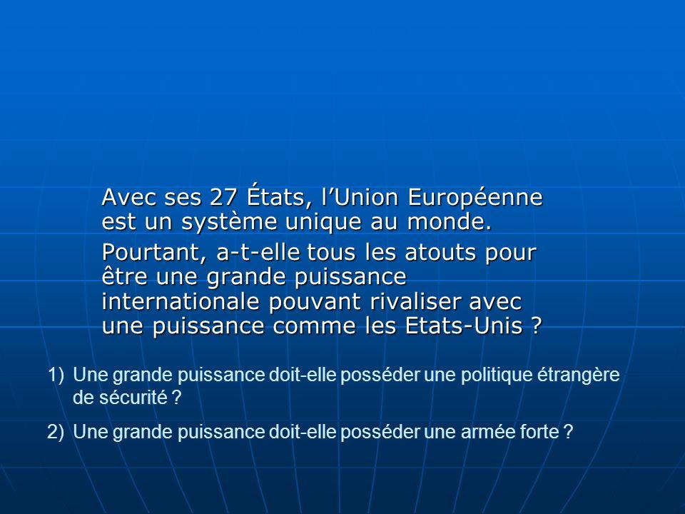 Avec ses 27 États, l'Union Européenne est un système unique au monde.