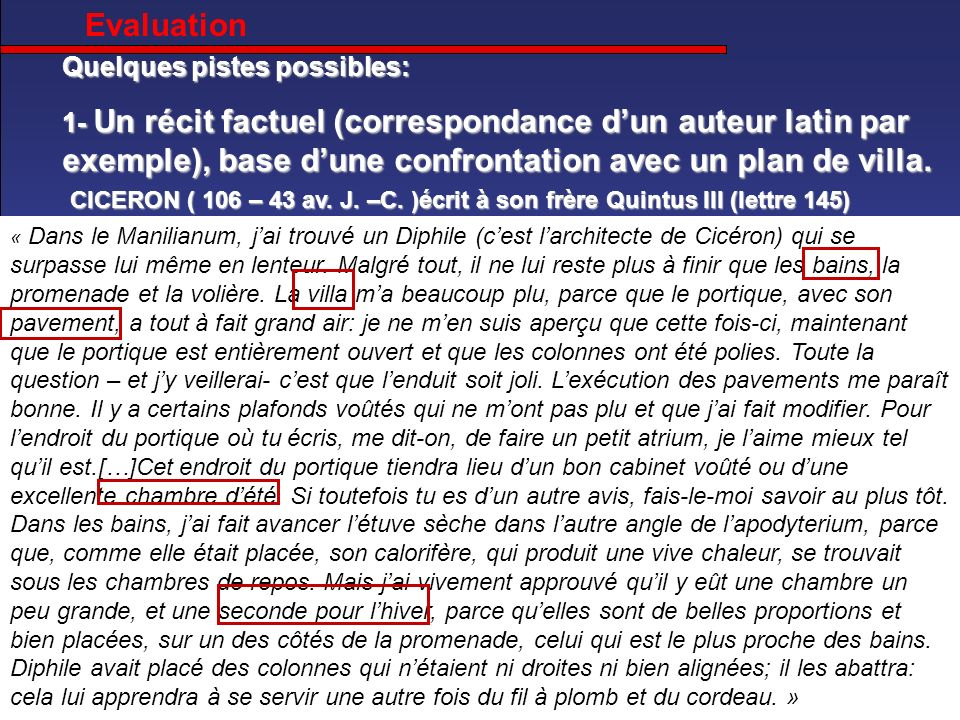 Evaluation Quelques pistes possibles: