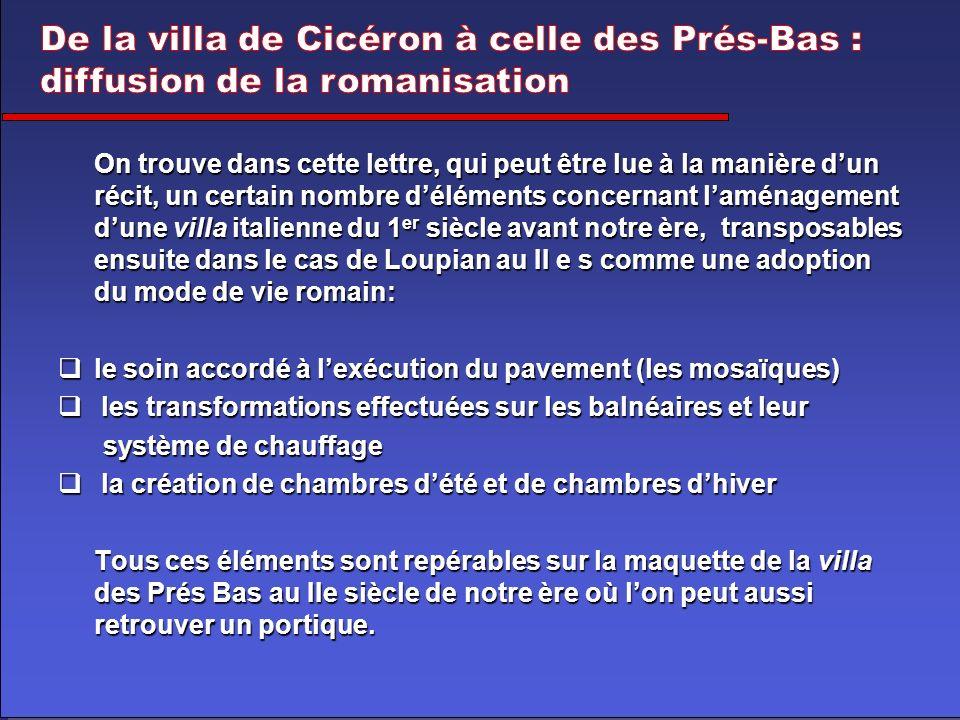 De la villa de Cicéron à celle des Prés-Bas : diffusion de la romanisation