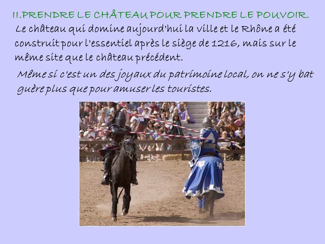 II.PRENDRE LE CHÂTEAU POUR PRENDRE LE POUVOIR.