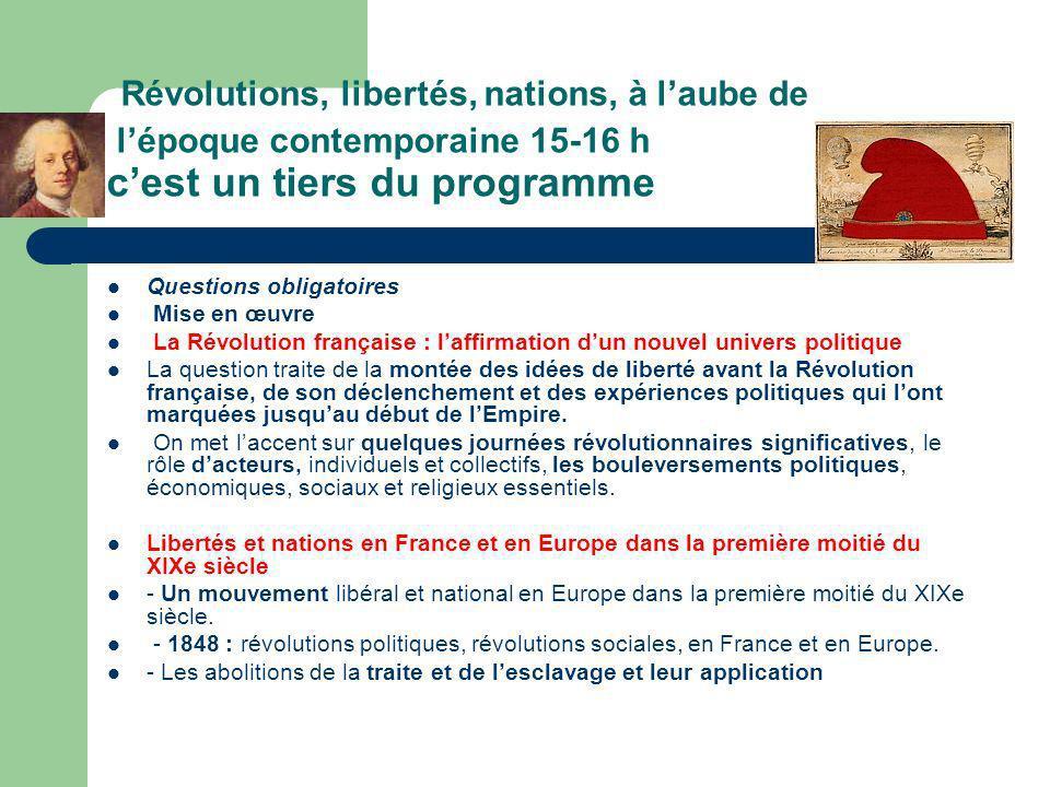 Révolutions, libertés, nations, à l'aube de l'époque contemporaine 15-16 h c'est un tiers du programme