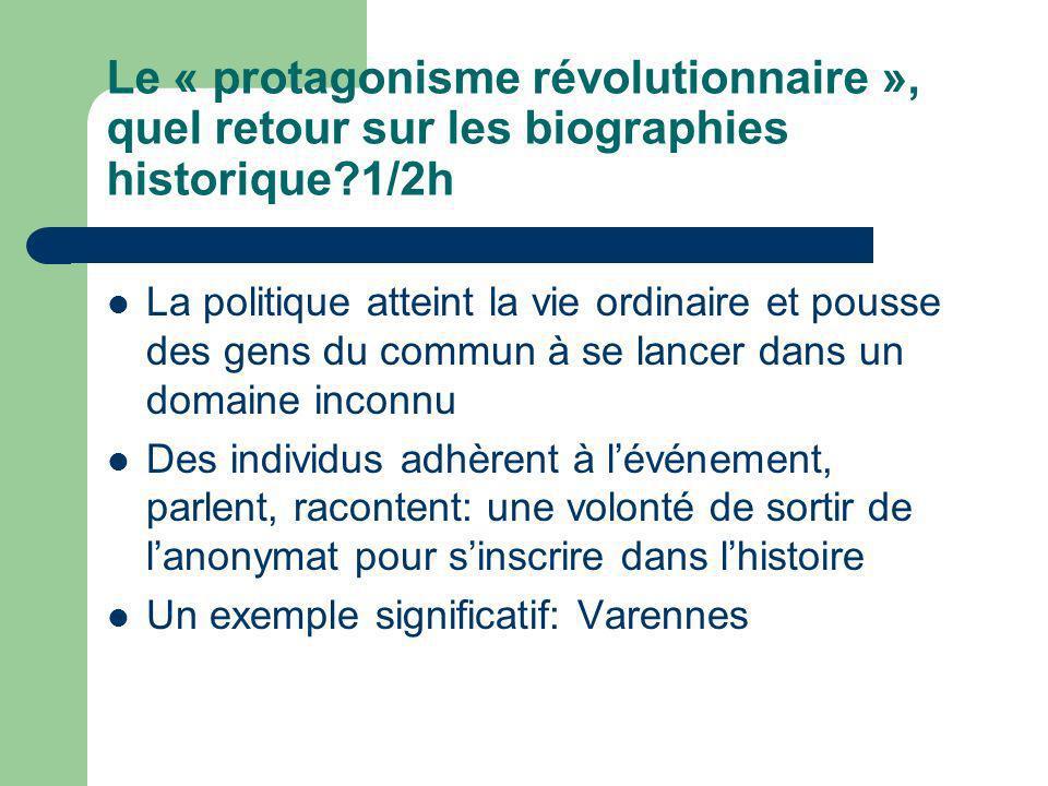Le « protagonisme révolutionnaire », quel retour sur les biographies historique 1/2h