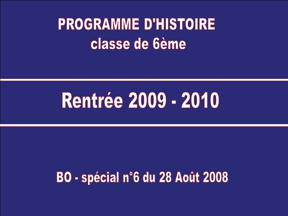 Rentrée 2009 - 2010 PROGRAMME D HISTOIRE classe de 6ème