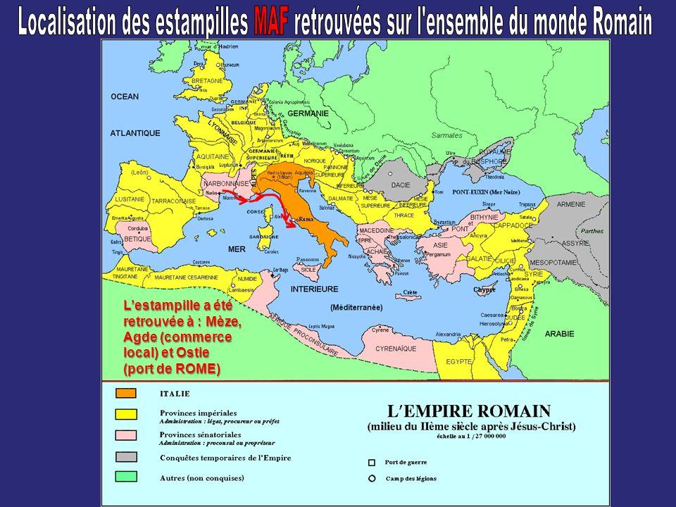 Localisation des estampilles MAF retrouvées sur l ensemble du monde Romain