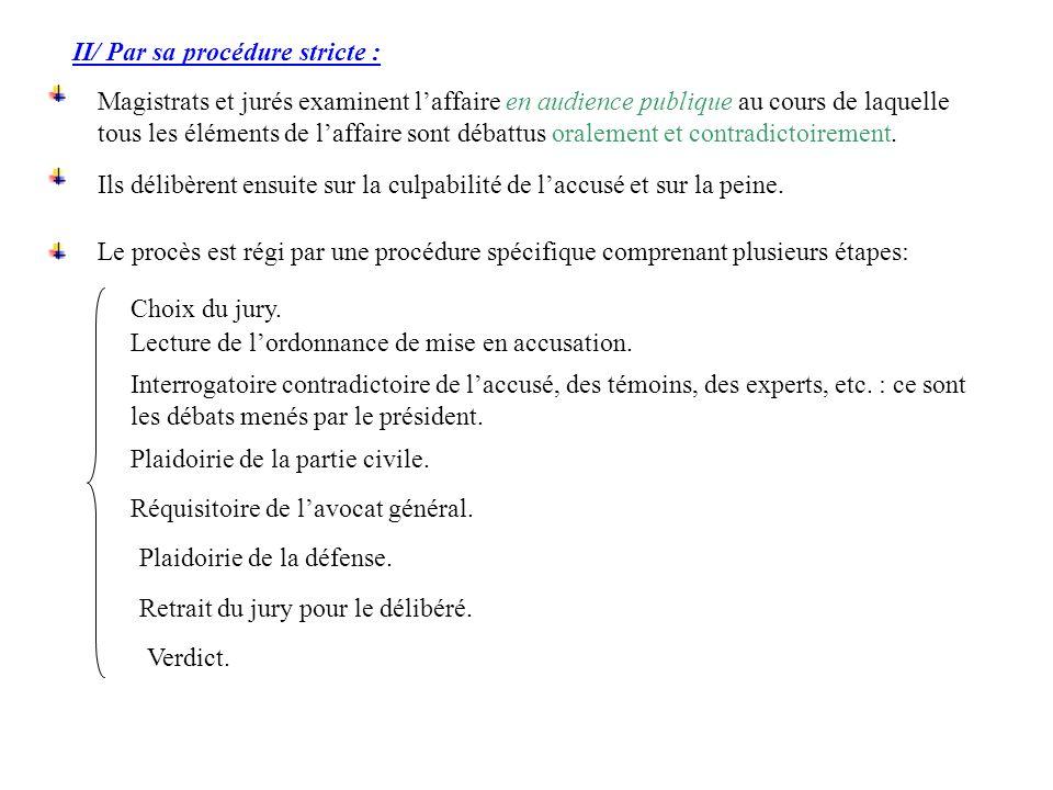 II/ Par sa procédure stricte :