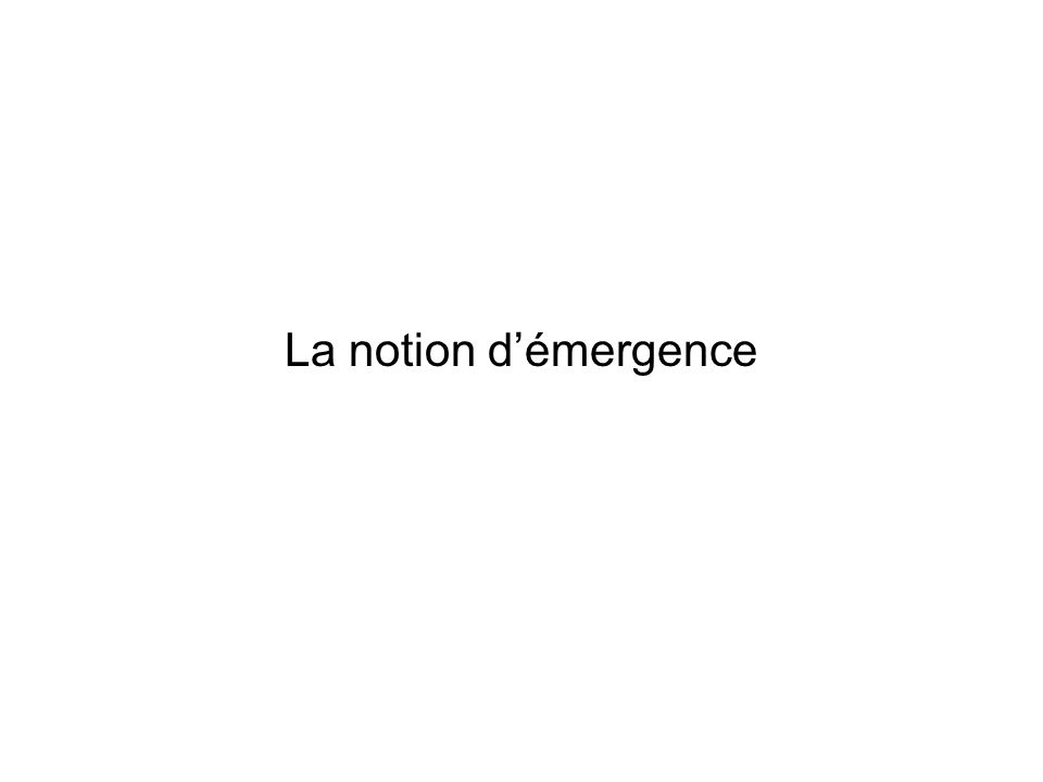 La notion d'émergence
