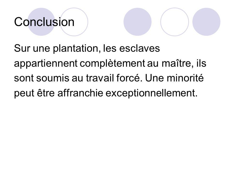 Conclusion Sur une plantation, les esclaves