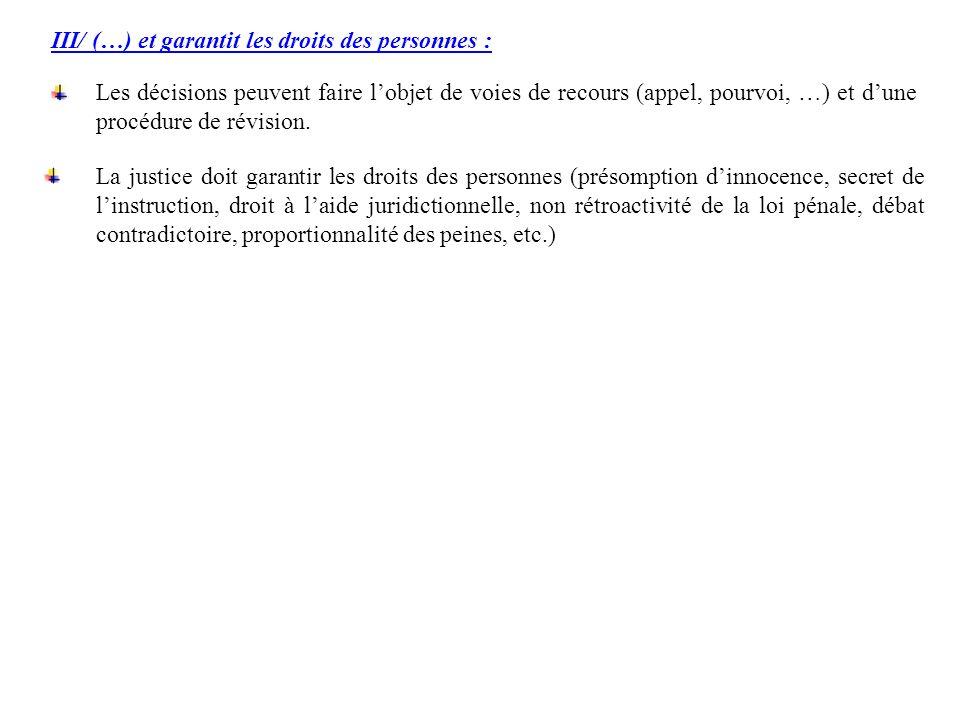III/ (…) et garantit les droits des personnes :