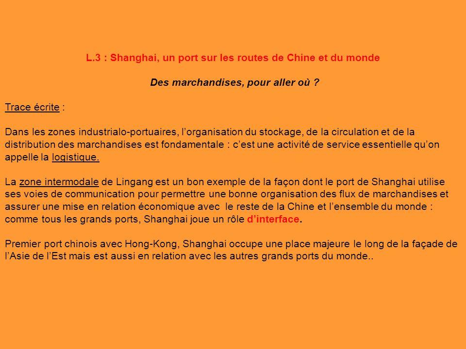 L.3 : Shanghai, un port sur les routes de Chine et du monde