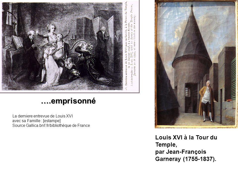 ….emprisonné Louis XVI à la Tour du Temple,