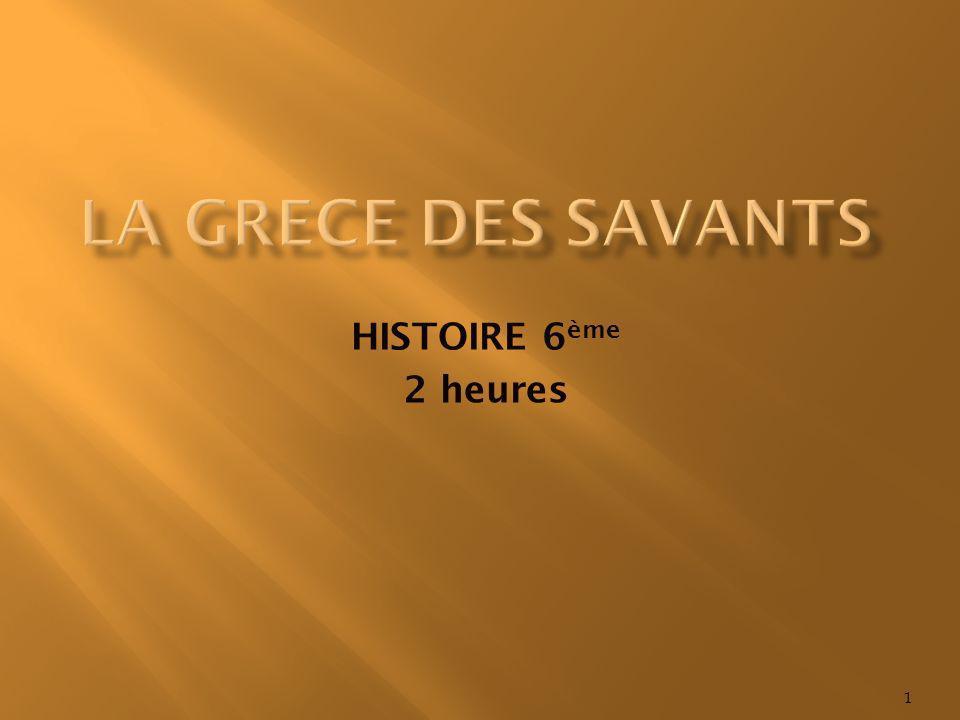 LA GRECE DES SAVANTS HISTOIRE 6ème 2 heures