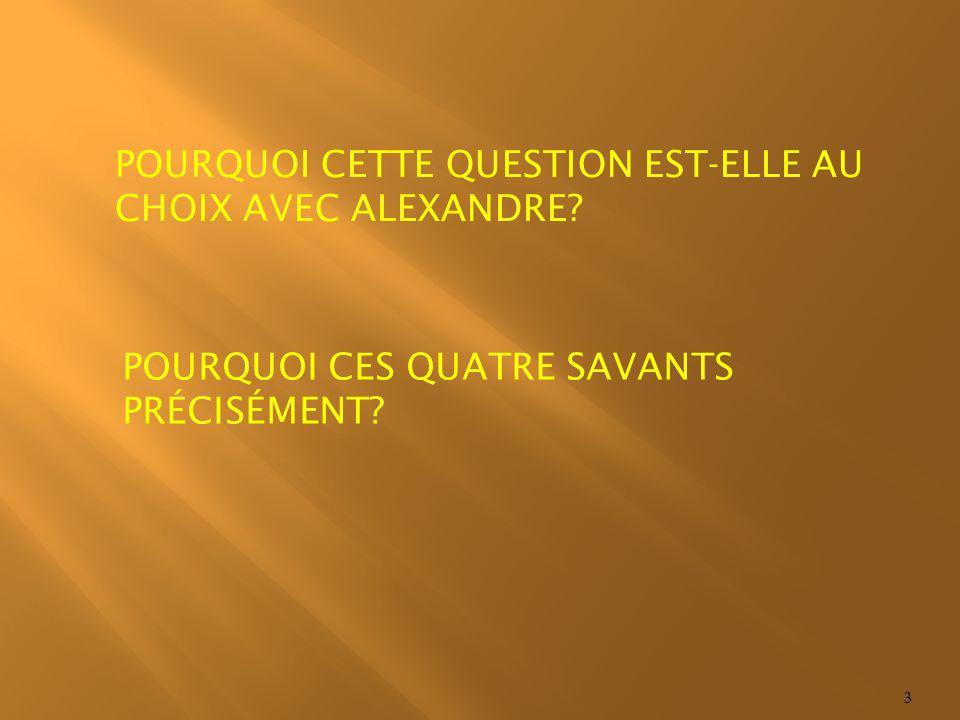POURQUOI CETTE QUESTION EST-ELLE AU CHOIX AVEC ALEXANDRE