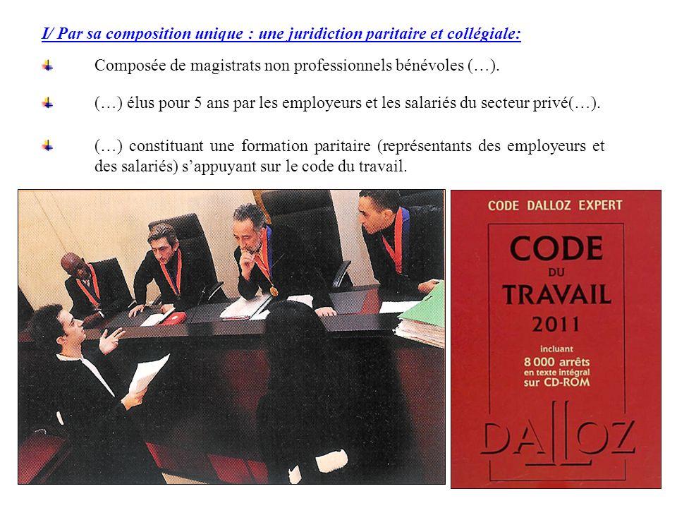 I/ Par sa composition unique : une juridiction paritaire et collégiale: