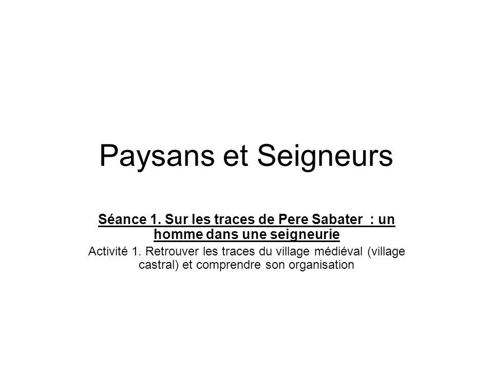 Paysans et SeigneursSéance 1. Sur les traces de Pere Sabater : un homme dans une seigneurie.