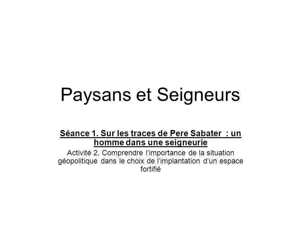 Paysans et Seigneurs Séance 1. Sur les traces de Pere Sabater : un homme dans une seigneurie.